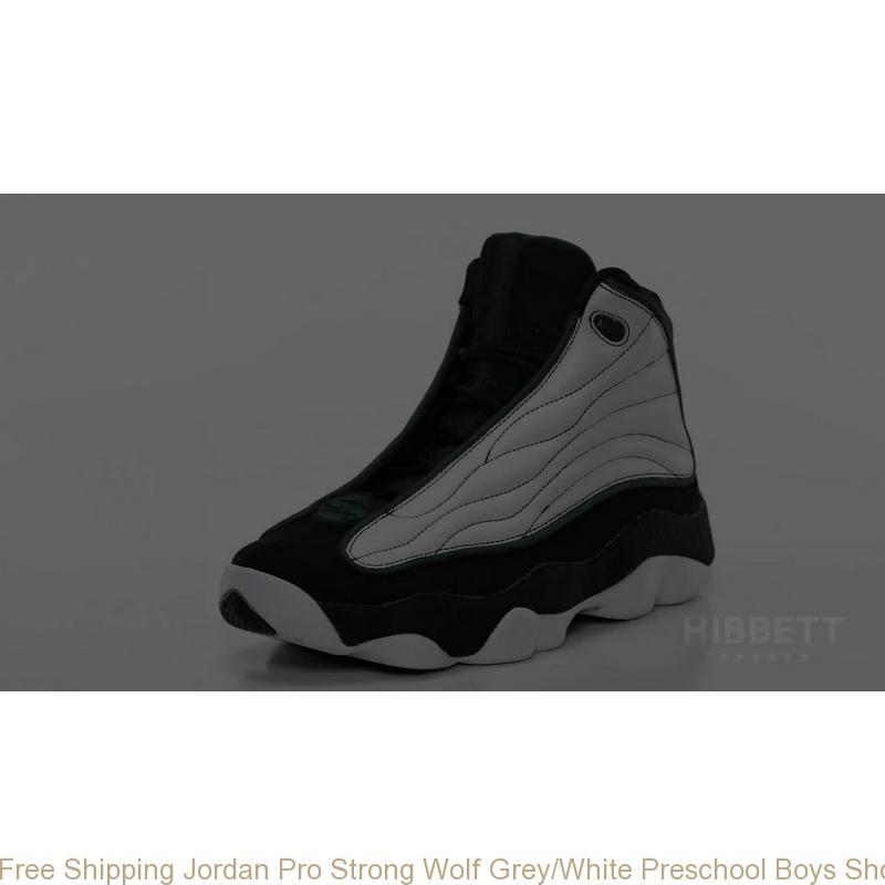 the latest c3947 2643d Free Shipping Jordan Pro Strong Wolf Grey/White Preschool Boys Shoe –  cheapest nike shoes ...