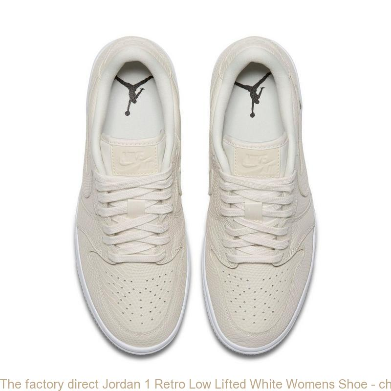 low priced 21cf4 3db19 The factory direct Jordan 1 Retro Low Lifted White Womens Shoe - cheap  jordans 4 sale - Q0216